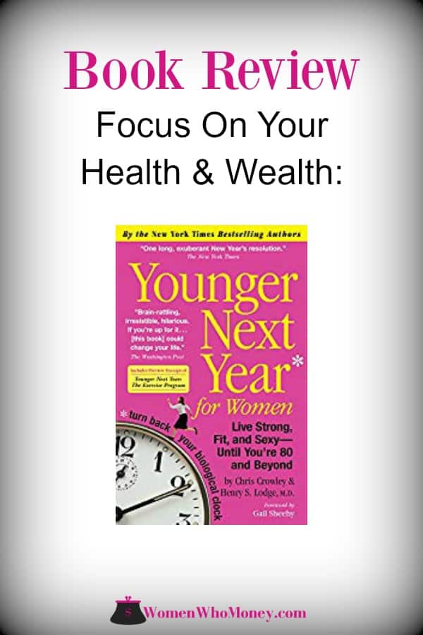 If you think you are too young for this book, think again! No matter what age you are, Younger Next Year principles can make a difference in your life.  #bookreview #youngernextyear #health #wealth #lifestyle