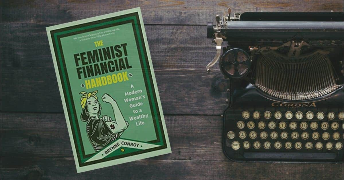 The Feminist Financial Handbook: Women And 21st Century Wealth