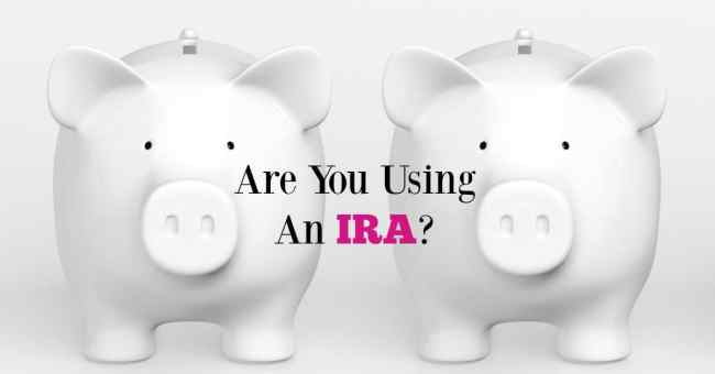 What Is An IRA and How Do I Use It?