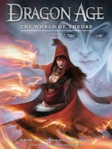 Dragon Age: The World of Thedas Volume 1 by David Gaider, Ben Gelinas (Goodreads Author), Mike Laidlaw, Dave Marshall (Editor), Various (Illustrations) Published April 16th 2013 by Dark Horse Books
