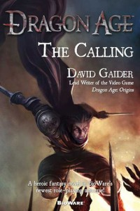 Dragon Age The Calling by David Gaider Tor Books (2009)