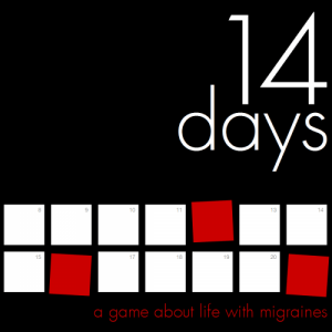 14 Days: A game about life with migraines. Graphic design by Evan Rowland