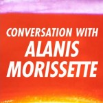 Conversations with Alanis Morissette
