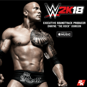 2K W2K18 https://wwe.2k.com/news/entries/the-rock-soundtrack-wwe-2k18