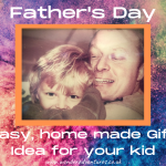Easy, home made gift idea for your kid for Father's Day