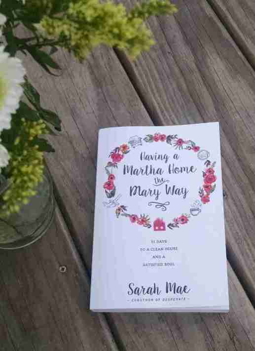 Having a Martha Home the Mary Way by Sarah Mae