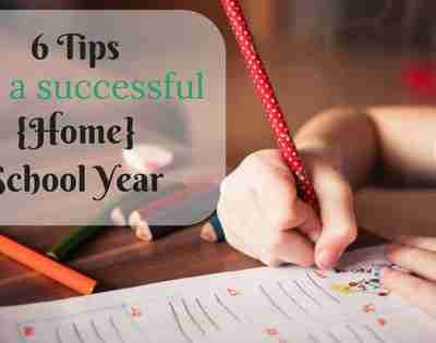 6 Tips for a Successful {Home} School Year