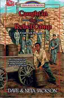 Caught in the Rebel Camp: Civil War Books