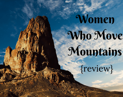 Women Who Move Mountains {review}