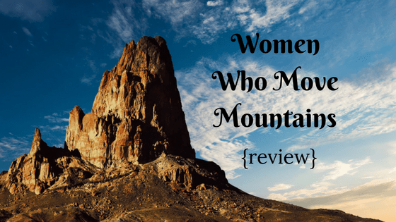 Women Who Move Mountains Review