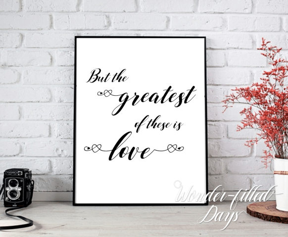 B&W But the Greatest of These is Love Printable Wall Decor - Wonder ...