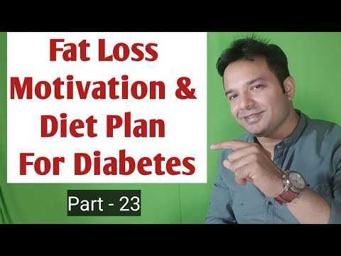 Fat Loss Motivation Part 23 and Diet Plan for Diabetes