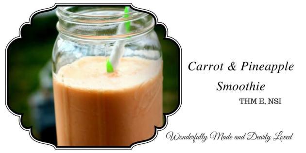 Carrot & Pineapple Smoothie (THM E, THM NSI)