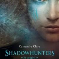 Shadowhunters. Le origini - L'angelo di Cassandra Clare (Mondadori)