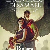 Gennaio 2016: Il risveglio di Samael. Pandora. 2 di Licia Troisi