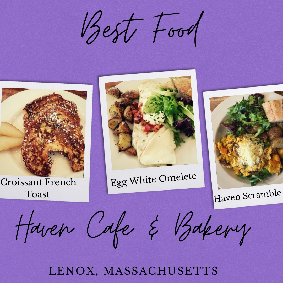 Collage photo shows Best Food Massachusetts. 1st photo far left shows Croissant French Toast. 2nd photo in middle shows Egg White Omelet. 3rd photo far left shows Haven Scramble. Collage shows these meals can be ordered at Haven Cafe & Bakery in Lenox, Massachusetts.