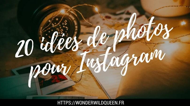 20 idées de photos pour Instagram