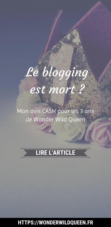 Le blogging est mort - Mon avis CASH pour les 3 ans de WWQ #blog #blogging #businessenligne