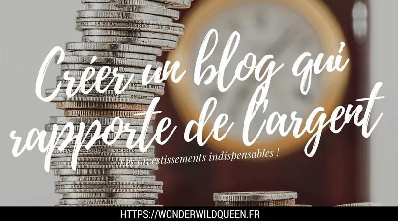 Comment créer un blog qui rapporte de l'argent ?