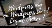 Wordpress.org ou Wordpress.com ? 🤔 Le guide pour bien choisir 💻