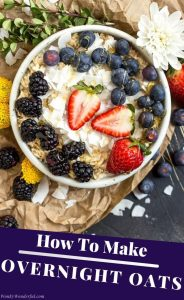 oatmeal topped with berries pinnable image with text 'how to make overnight oats'