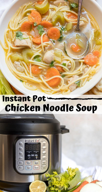 instant pot chicken noodle soup recipe photo collage