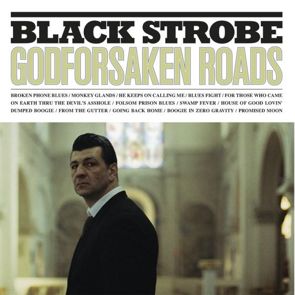 Black-Strobe-Godforsaken-Roads
