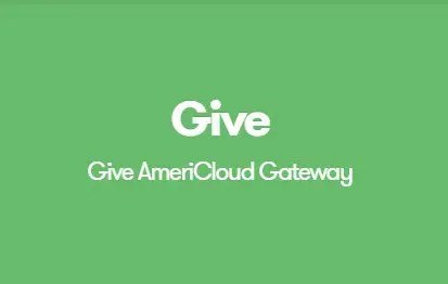 Give AmeriCloud Payments Gateway