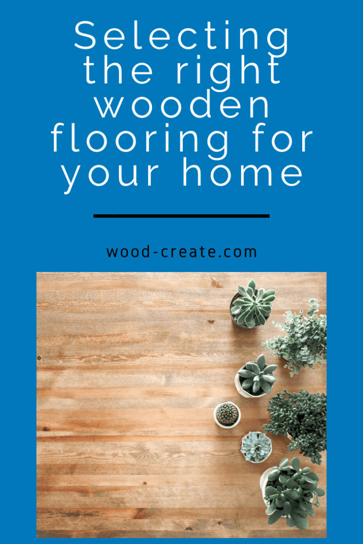 Selecting the right wooden flooring for your home (1).png