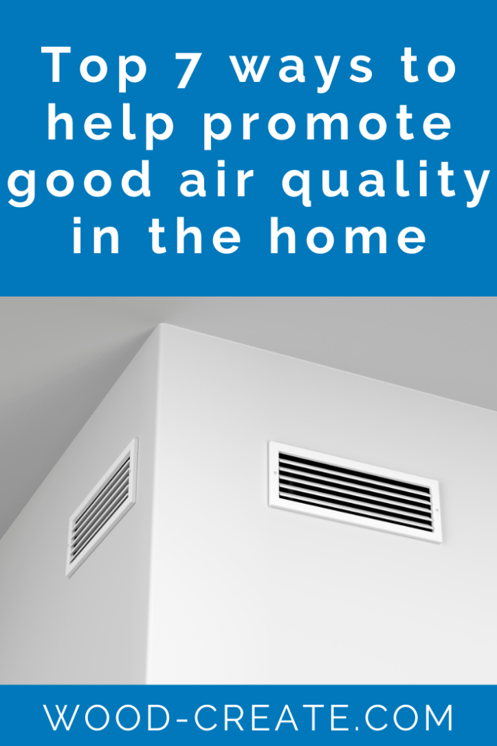 Top 7 Ways To Help Promote Good Air Quality In The Home