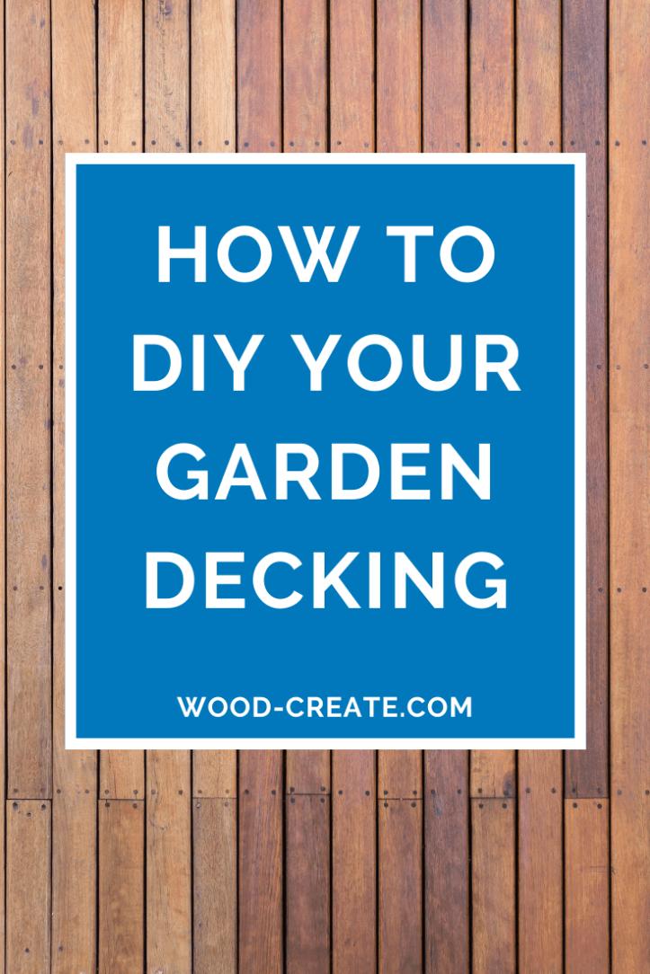 How to DIY your garden decking