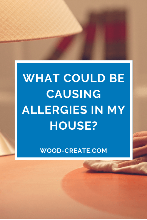 What could be causing allergies in my house