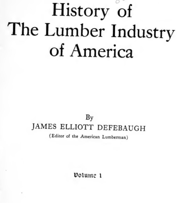 1906 History of The Lumber Industry in America.