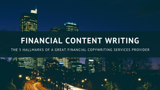 The 5 Things to Look for in a Financial Content Writing Provider