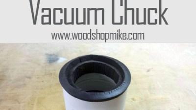 Vacuum Chuck!