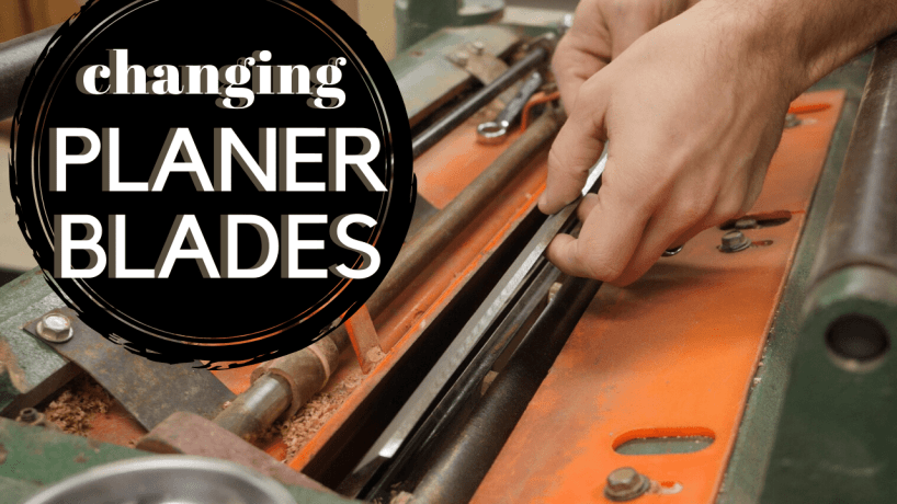 How to Change the Blades in Your Planer