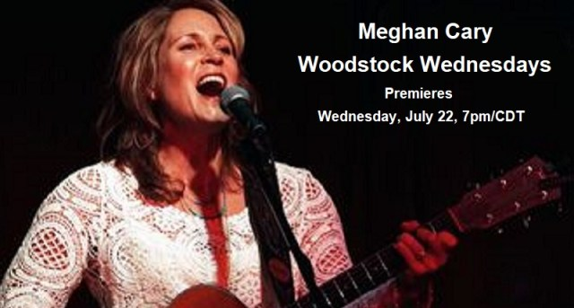 Meghan Cary | Woodstock Wednesdays | Premieres July 22, 2020, 7pm/CDT