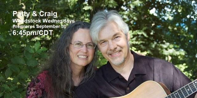 Patty Stevenson & Craig Siemsen   Woodstock Wednesdays   Premieres Wednesday, September 30, 6:45pm/CDT