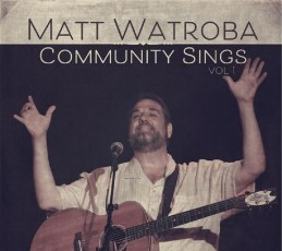 Matt looks forward to holding community sings in person in the future! For now, you can sing along with Matt's CDs!