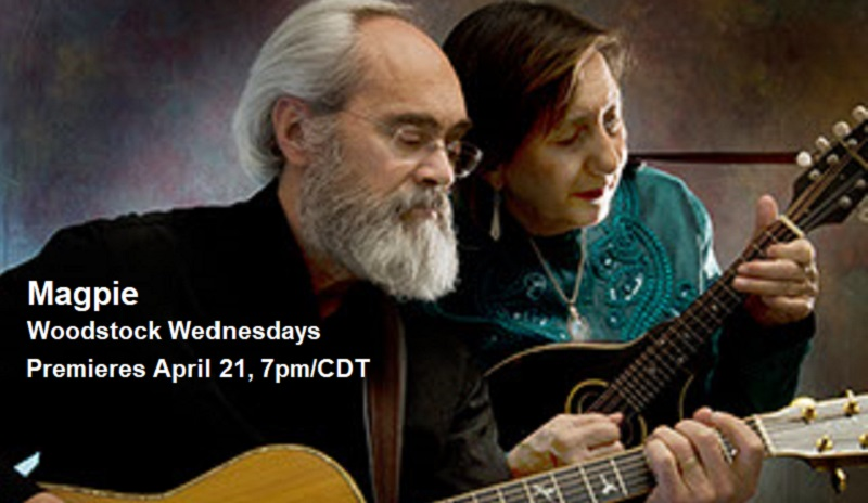 Magpie celebrates Earth Day with songs about our planet and the environment. Premiering for Woodstock Wednesdays April 21, 7pm/CDT. Please join us.