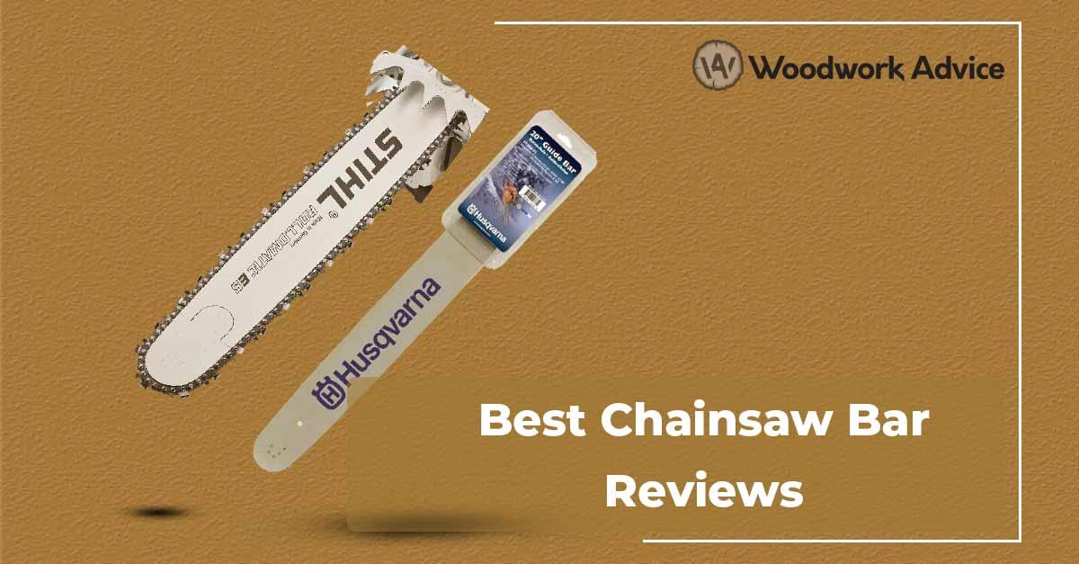 Best Chainsaw Bar Reviews