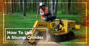 How To Use A Stump Grinder