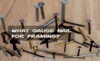 What Gauge Nail for Framing?