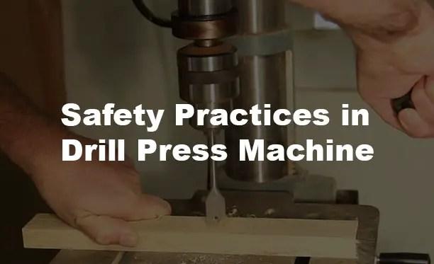 Safety Practices in Drill Press Machine