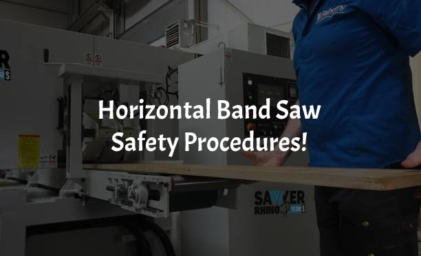 Horizontal Band Saw Safety Procedures | Stay Safe