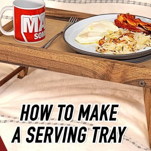 How to Make a Serving Tray with Collapsable Legs | Easy Woodworking Project