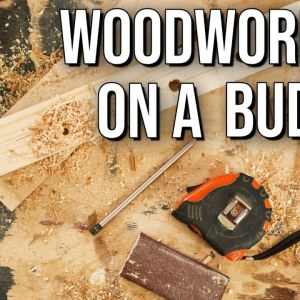 Woodworking On A Budget | Money Saving Ideas | Live Edge Episode 7