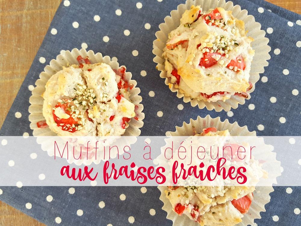 Muffins déjeuner aux fraises fraiches