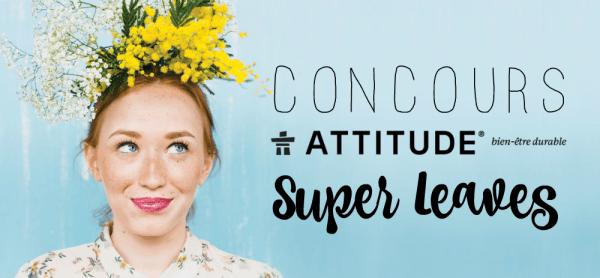 CONCOURS La gamme de soins Super Leaves de ATTITUDE