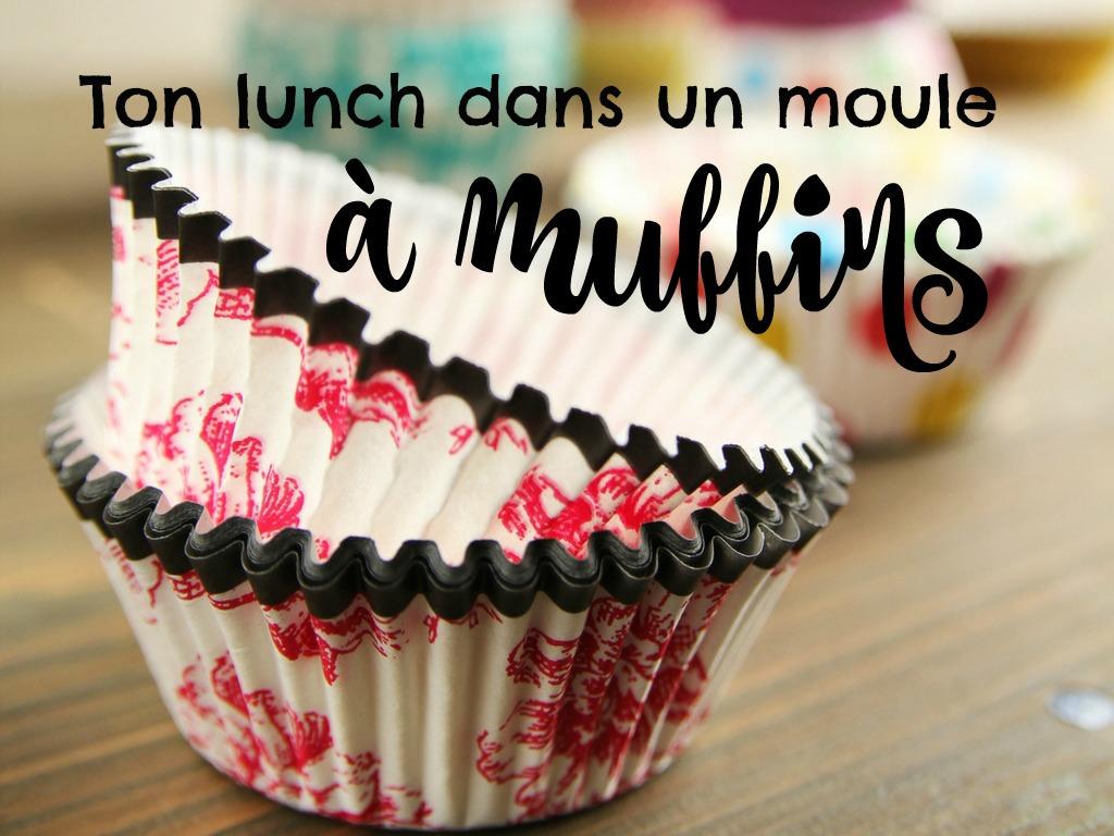 Ton lunch dans un moule à muffins
